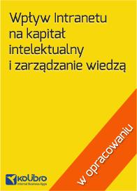 Wpływ Intranetu na kapitał intelektualny i zarządzanie wiedzą